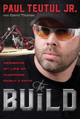 The Build by Paul Teutul