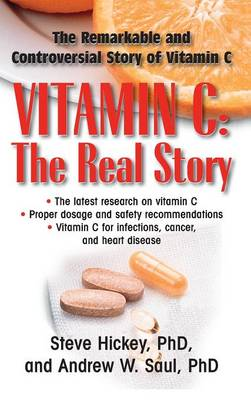 Vitamin C: The Real Story by Andrew W. Saul