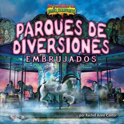 Parques de Diversiones Embrujados by Rachel Anne Cantor