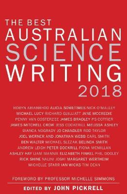 The Best Australian Science Writing 2018 by John Pickrell