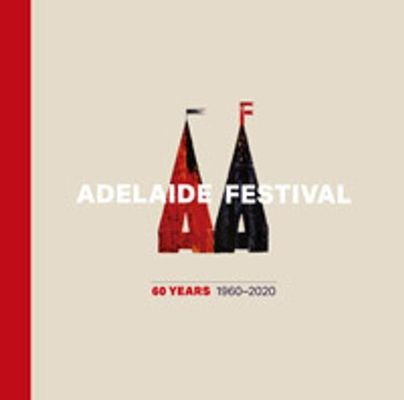 Adelaide Festival 60 Years: 1960-2020 book