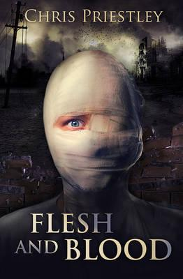 Flesh and Blood by Chris Priestley