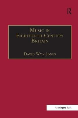 Music in Eighteenth-Century Britain by David Wyn Jones