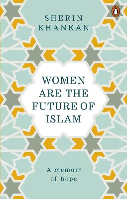 Women are the Future of Islam by Sherin Khankan