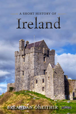 A Short History of Ireland by O hEithir,Breandan