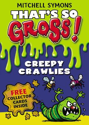 That's So Gross!: Creepy Crawlies by Mitchell Symons