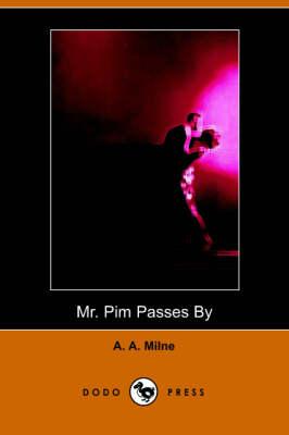 MR Pim Passes by (Dodo Press) by A A Milne