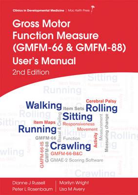 Gross Motor Function Measure (Gmfm-66 & Gmfm-88)  User's Manual, 2E by Dianne J. Russell
