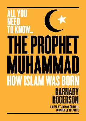 The Prophet Mohammed by Barnaby Rogerson