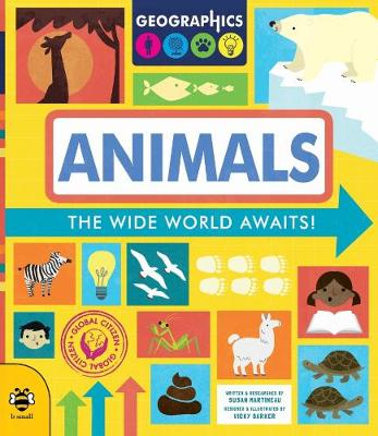 Animals: The Wide World Awaits! by Susan Martineau