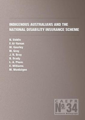 Indigenous Australians and the National Disability Insurance Scheme by N. Biddle