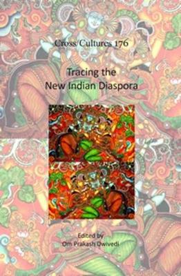 Tracing the New Indian Diaspora by Om Prakash Dwivedi