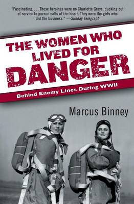 Women Who Lived for Danger by Marcus Binney