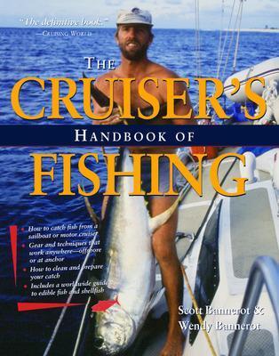 Cruisers Handbook of Fishing 2/E by Scott Bannerot
