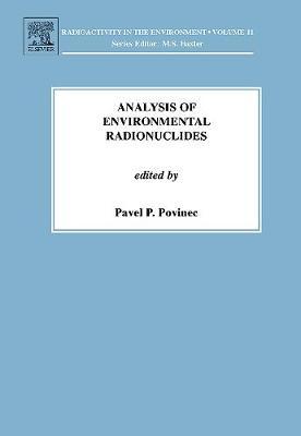 Analysis of Environmental Radionuclides by Pavel P. Povinec