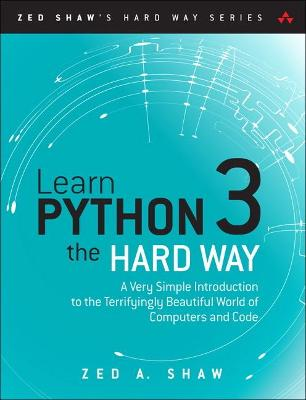 Learn Python 3 the Hard Way by Zed A. Shaw