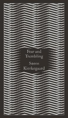 Fear and Trembling: Dialectical Lyric by Johannes De Silentio by Soren Kierkegaard