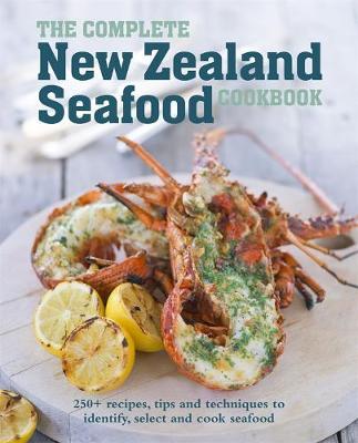 Complete New Zealand Seafood Cookbook book