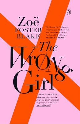 The Wrong Girl by Zoe Foster Blake