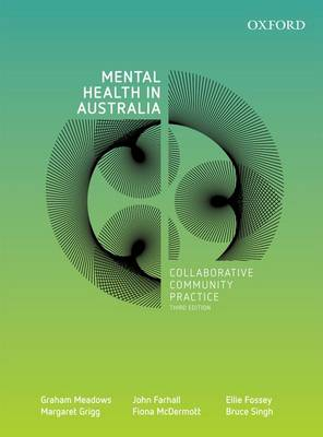 Mental Health in Australia: Collaborative Community Practice, Third Edition by Graham Meadows