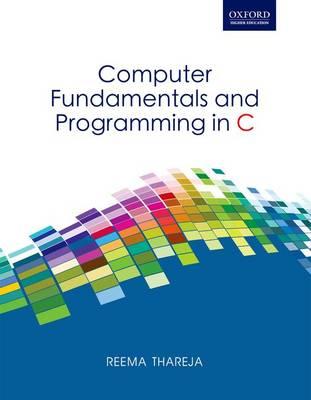 Computer Fundamentals & Programming in C by Reema Thareja