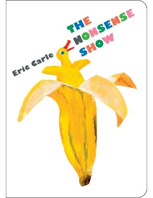 The Nonsense Show by Eric Carle