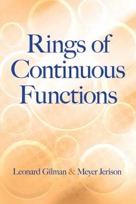 Rings of Continuous Functions by Leonard Gilman