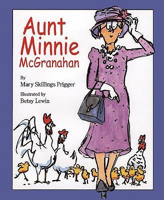 Aunt Minnie Mcgranahan by Betsy Lewin