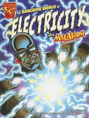 Shocking World of Electricity with Max Axiom, Super Scientist by ,Liam O'Donnell