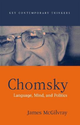Chomsky: Language, Mind, and Politics by James McGilvray