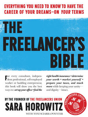 The Freelancer's Bible by Reviewer Sara Horowitz