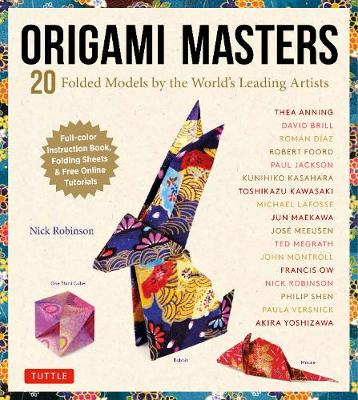 Origami Masters Kit: 20 Folded Models by the World's Leading Artists (Includes Step-By-Step Online Tutorials) book