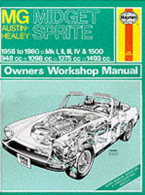 M. G. Midget and Austin Healey Sprite Owner's Workshop Manual by J. H. Haynes