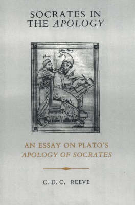 Socrates in the Apology by C. D. C. Reeve