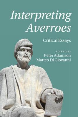 Interpreting Averroes: Critical Essays book