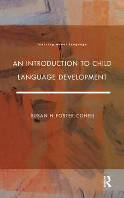 An Introduction to Child Language Development by Susan H. Foster-Cohen