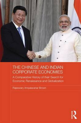 Chinese and Indian Corporate Economies by Raj Brown