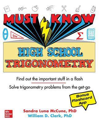 Must Know High School Trigonometry by Sandra Luna McCune