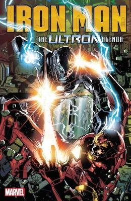 Iron Man: The Ultron Agenda by Dan Slott