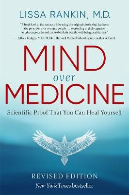 Mind Over Medicine: Scientific Proof That You Can Heal Yourself book