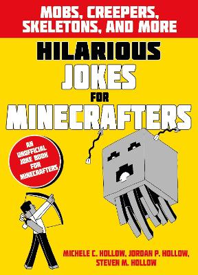 Hilarious Jokes for Minecrafters: Mobs, creepers, skeletons, and more by