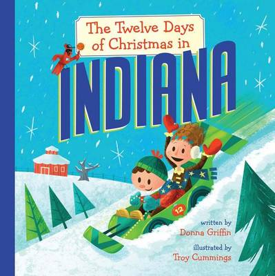 The Twelve Days of Christmas in Indiana by Donna Griffin