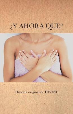Y Ahora Que? by Divine