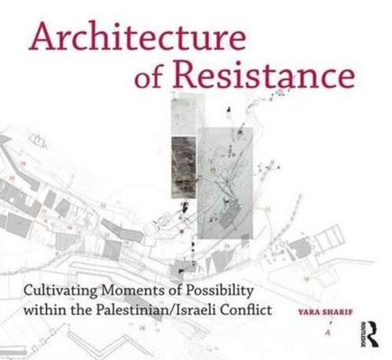 Architecture of Resistance by Yara Sharif