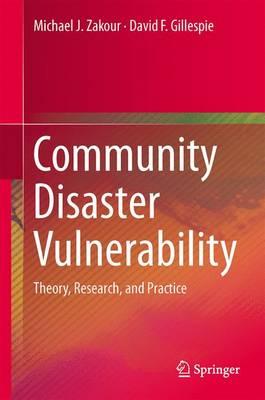 Community Disaster Vulnerability by Michael J. Zakour