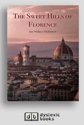The The Sweet Hills of Florence by Jan Wallace Dickinson