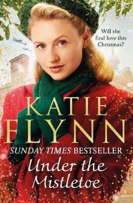 Under the Mistletoe: The unforgettable and heartwarming Sunday Times bestselling Christmas saga book