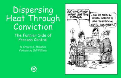 Dispersing Heat Through Conviction by Gregory K. McMillan