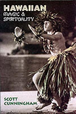 Hawaiian Magic and Spirituality by Scott Cunningham