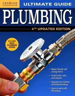 Ultimate Guide: Plumbing by Editors of Creative Homeowner